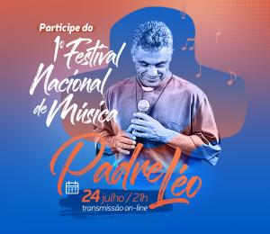 1º Festival Nacional de Música Padre Léo abre inscrições neste segunda-feira