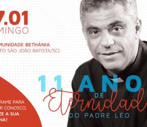 Comunidade Bethânia organiza evento em memória aos 11 anos de eternidade do Padre Léo