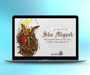 Quaresma de São Miguel: dicas para bem viver esse tempo especial de fé
